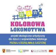 KOLOROWA LOKOMOTYWA 2014 - projekt ekologiczno-artystyczny dla dzieci z województwa łódzkiego. Poznaj łódzką małą ojczyznę.